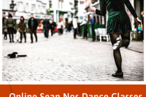 On Line Sean Nos Dance Classes – Complete Beginners/Improvers Jigs & Reels